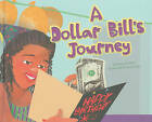 A Dollar Bill's Journey by Suzanne Slade (Hardback, 2010)
