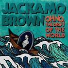 Oh No.The Drift Of The World von Jackamo Brown (2012)
