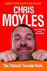 The Secret Diary of Chris Moyles: The Difficult Second Book by Chris Moyles (Paperback, 2007)