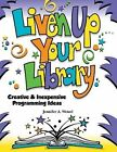 Liven up Your Library Creative & Inexpensive Programming Ideas 9781602130470