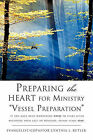 Preparing the Heart for Ministry Vessel Preparation by Evangelist Copastor Cynthia L Butler (Paperback / softback, 2010)