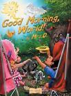 Good Morning, World! by Mrs D (Hardback, 2013)