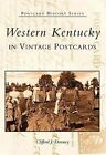 Western Kentucky in Vintage Postcards by Cliff Downey (Paperback / softback, 2002)