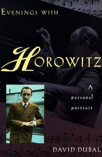 Evenings with Horowitz : An Intimate Portrait by David Dubal