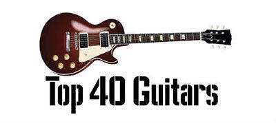 Top 40 Guitars