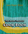 The Mary Frances Cook Book (1912) by Jane Eayre Fryer (Paperback / softback, 2006)