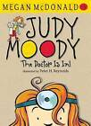 Judy Moody: The Doctor is in! by Megan McDonald (Paperback, 2011)