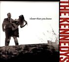 Closer Than You Know [Digipak] * by The Kennedys (CD, Aug-2012, Planned Effervescence Recordings)