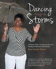 Dancing Through the Storms: A Woman's Guide to Recognizing Abuse and Weeding Out Destructive Relationships by Bren Gandy-Wilson (Paperback / softback, 2013)