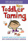 New Toddler Taming: A Parents' Guide to the First Four Years by Christopher Green (Paperback, 2005)