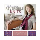 Iris Schreier's Reversible Knits: Creative Techniques for Knitting Both Sides Right by Iris Schreier (Paperback, 2013)