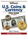 Warman's U. S. Coins and Currency Field Guide : Values and Identification by Allen G. Berman (2008, Paperback)