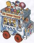 The Ice Cream Truck by Peter Lippman (Board book, 2006)