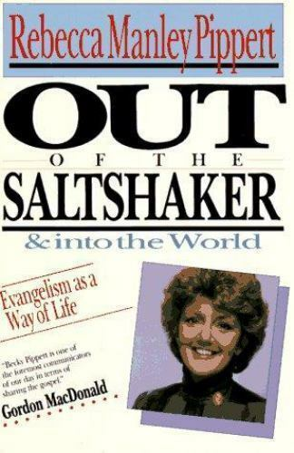 Rebecca M Pippert / Out of the Saltshaker & into the World Evangelism As Way