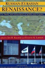 Russian-Eurasian Renaissance? U.S. Trade and Investment in Russia and Eurasia