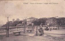 # CHIUSI: PIAZZA D'OLIVAZZO E VEDUTA DELLA FORTEZZA - 1916