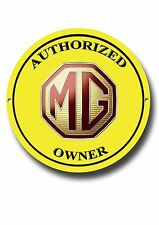 MG AUTHORIZED OWNER ROUND METAL SIGN.VINTAGE MG CARS.CLASSIC MG CARS.MG SPORTS