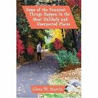 Some Funniest Things Happen Most Unlikely Unexpected Places Martin 9780595345502
