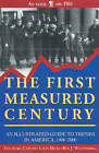 The First Measured Century: An Illustrated Guide to Trends in America, 1900-2000 by Louis Hicks, Ben J. Wattenburg, Theodore Caplow (Paperback, 2000)