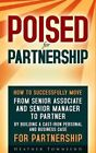 Poised for Partnership: From Senior Associate and Senior Manager to Partner by Building a Cast-Iron Business and Personal Case to Make Partner in Any Firm by Heather Townsend (Paperback, 2015)