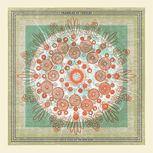 Trampled By Turtles - Life Is Good On The Open Road (NEW CD)