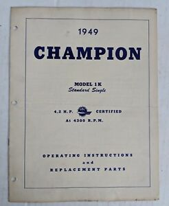 Details about 1949 CHAMPION 4 2 HP MODEL 1K OPERATING INSTRUCTIONS & PARTS  MANUAL