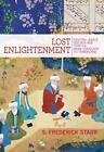Lost Enlightenment von S. Frederick Starr (2013, Gebundene Ausgabe)