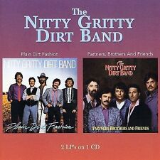 Plain Dirt Fashion/Partners Brothers and Friends  The Nitty Gritty Dirt Band cd