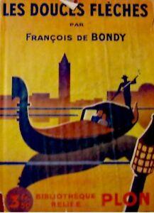 FRANCOIS-DE-BONDY-les-douces-fleches-1926-PLON-RARE