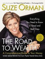 The Road to Wealth : A Comprehensive Guide to Your Money, Everything You Need to Know in Good and Bad Times by Suze Orman (2001, Hardcover)