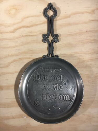 """Doe Wel En Zie Met Om"" Etain Pewter Decorative Pan"
