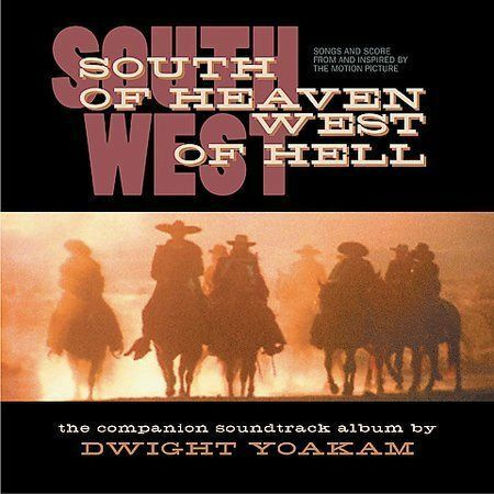 Dwight Yoakam  South of Heaven West of Hell (used very good condition)