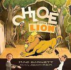 Chloe and the Lion by Mac Barnett (Hardback, 2012)