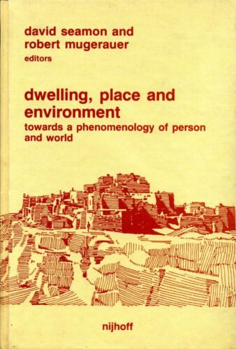 Dwelling, Place and Environment Towards a Phenomenology of Person and World HB