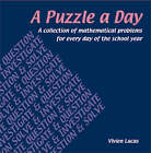 A Puzzle a Day: A Collection of Mathematical Problems for Every Day of the School Year by Vivien Lucas (Paperback, 2002)