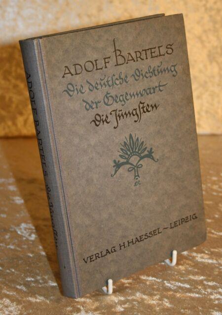 Bartels, Adolf - Die deutsche Dichtung der Gegenwart-Die Jüngsten-Haessel 1921