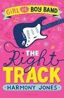 Girl Vs. Boy Band The Right Track by Harmony Jones 9781619639478