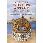 All the World's a Stage: A Novel in Five Acts by Gretchen Woelfle (Hardback, 2011)
