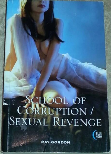 Ray Gordon SCHOOL OF CORRUPTION / SEXUAL REVENGE (paperback)