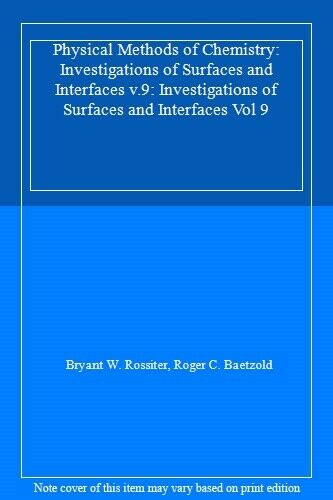 Physical Methods of Chemistry: Investigations o, Rossiter, Baetzold+=