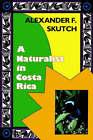 A Naturalist in Costa Rica by Alexander F. Skutch (Paperback, 1992)