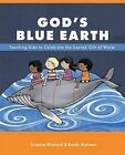 God's Blue Earth: Teaching Kids to Celebrate the Sacred Gift of Water by Suzanne Blokland, Randy Hammer (Paperback / softback, 2013)