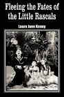 Fleeing the Fates of the Little Rascals by Laura June Kenny (2004, Paperback)