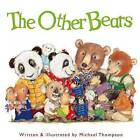The Other Bears by Michael Thompson (Hardback, 2013)