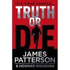 Truth or Die by James Patterson (Hardback, 2015)