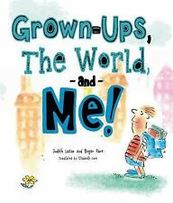 Grown-Ups, the World, and Me! by Roger Pare and Judith Lazar (2014, Paperback)