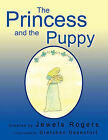 The Princess and the Puppy by Jewels Rogers (Paperback, 2010)