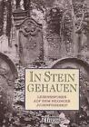 In Stein gehauen von Nils Ch Engel, Renate K. Adler, Nina Michielin, Gil Hüttenmeister und Heinz Högerle (1997, Gebundene Ausgabe)