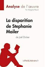 La disparition de Stephanie Mailer de Joël Dicker (Analyse de l'oeuvre): Compre