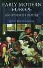 Early Modern Europe: An Oxford History by Oxford University Press (Hardback, 1999)